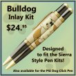 Bulldog Laser Inlay Kit - Sierra Pen Kits